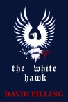 Historical Fiction The White Hawk by David Pilling