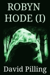 Historical Fiction Robyn Hode by David Pilling